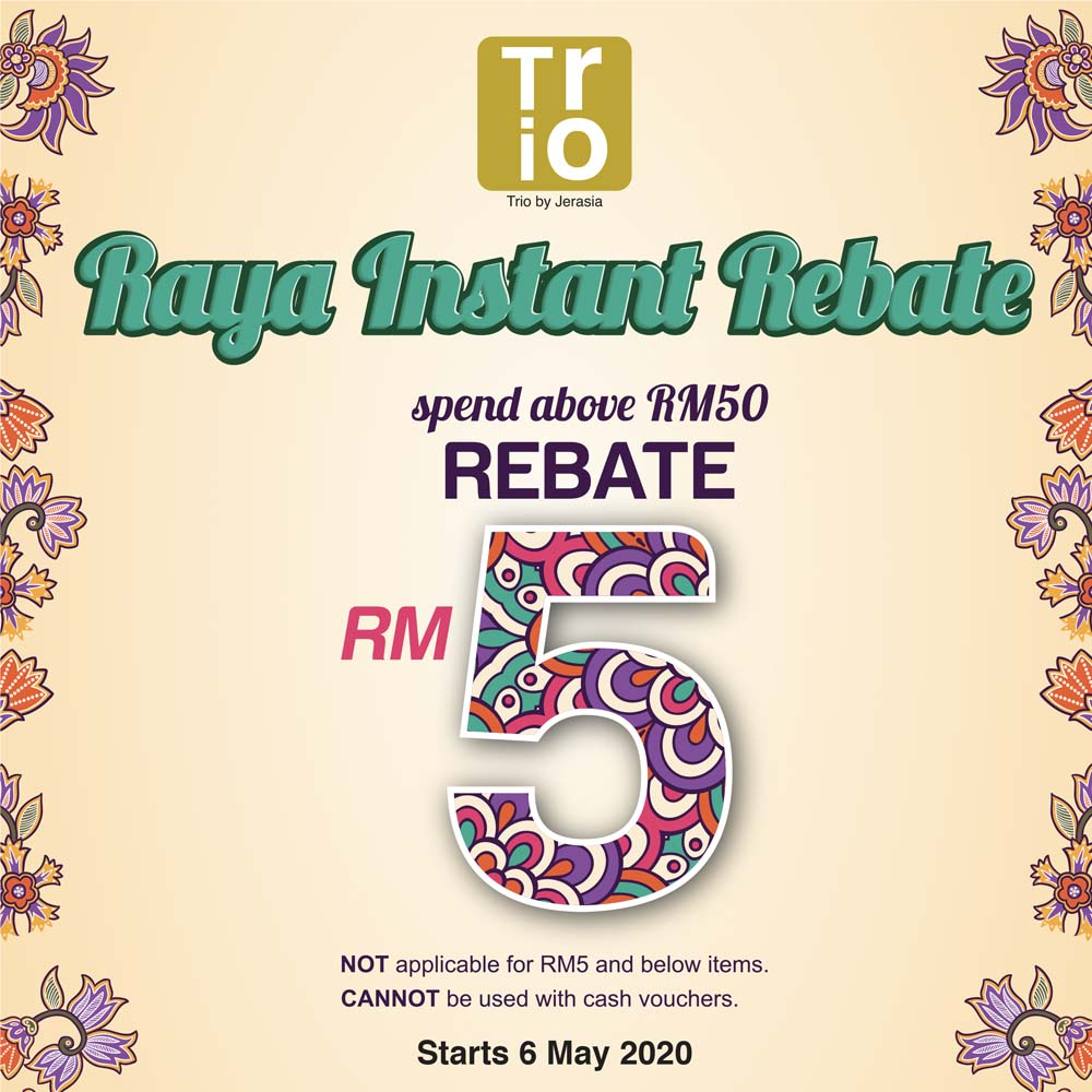 Raya Instant Rebate by Trio!